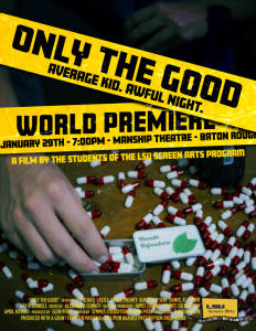 'Only The Good' World Premier @ Manship Theater