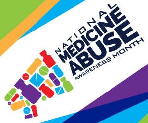 National Medication Abuse Awareness Month